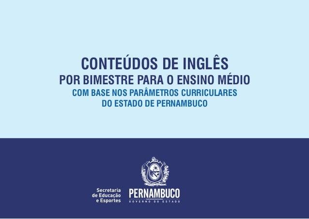 CONTEÚDOS DE INGLÊS POR BIMESTRE PARA O ENSINO MÉDIO COM BASE NOS PARÂMETROS CURRICULARES DO ESTADO DE PERNAMBUCO