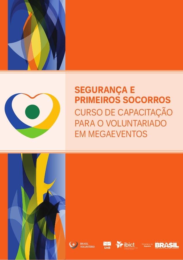 Segurança e  Primeiros Socorros  Curso de Capacitação  para o voluntariado  em Megaeventos  Ministério do  Esporte