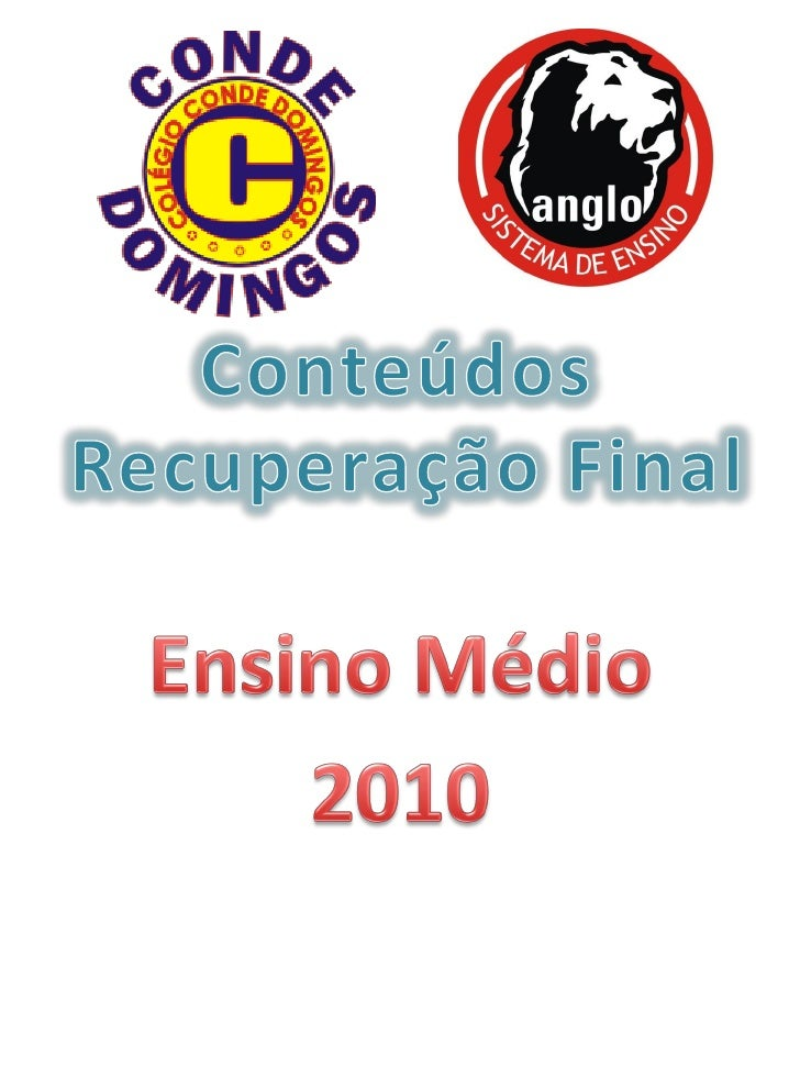 Conteúdos Recuperação Final 2010 - Ensino Médio