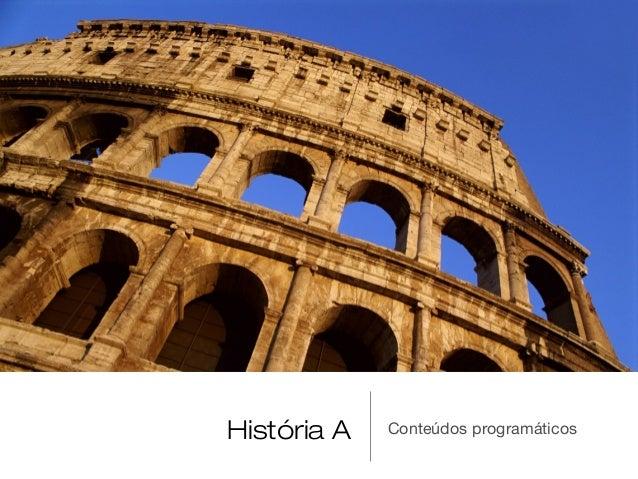 História A Conteúdos programáticos