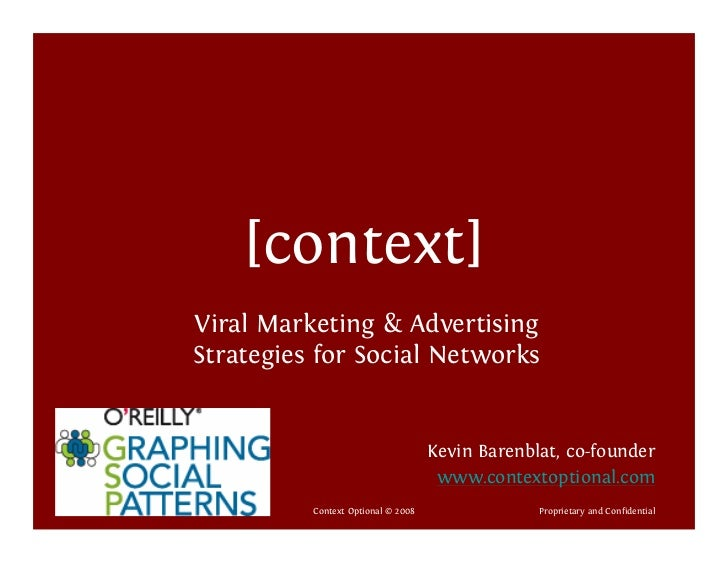 [context]             Viral Marketing & Advertising             Strategies for Social Networks                            ...