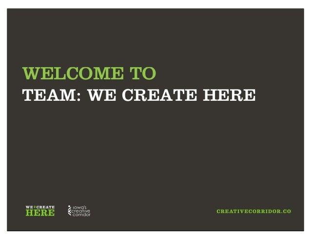 WELCOME TOTEAM: WE CREATE HERE