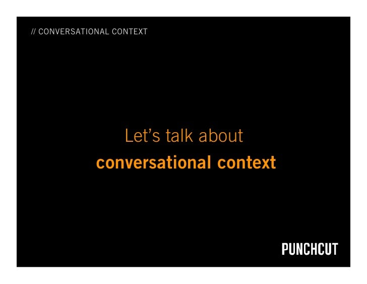 // CONVERSATIONAL CONTEXT                     Let's talk about              conversational context