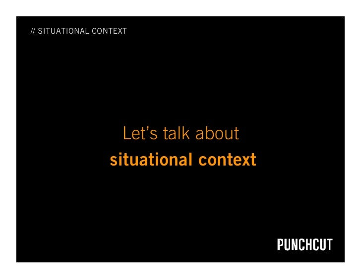 // SITUATIONAL CONTEXT                         Let's talk about                   situational context