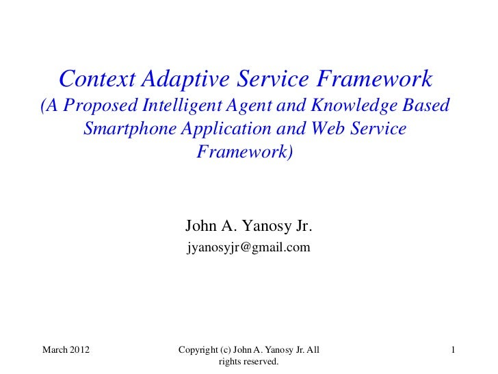 Context Adaptive Service Framework(A Proposed Intelligent Agent and Knowledge Based     Smartphone Application and Web Ser...