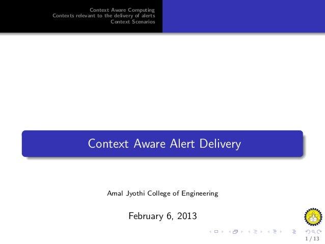 Context Aware ComputingContexts relevant to the delivery of alerts                       Context Scenarios              Co...