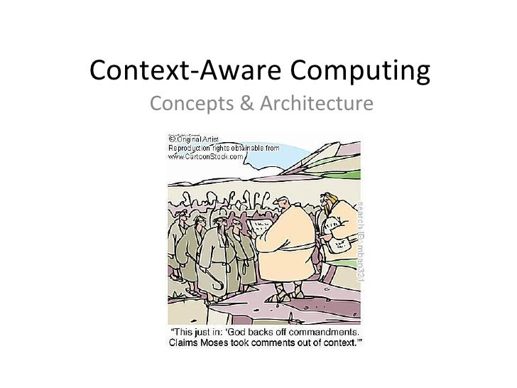 Context-Aware Computing Concepts & Architecture