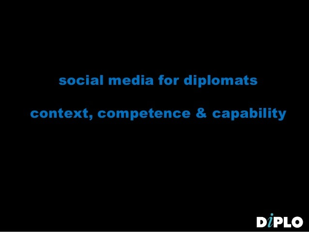 social media for diplomats context, competence & capability