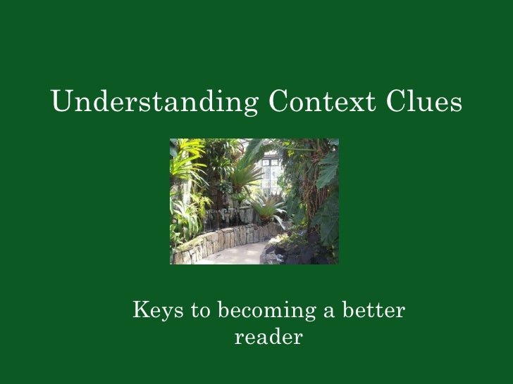 Understanding Context Clues Keys to becoming a better reader