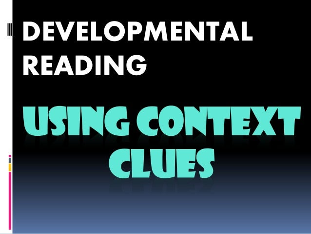 USING CONTEXT CLUES DEVELOPMENTAL READING