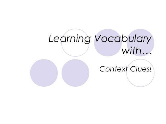 Learning Vocabulary with… Context Clues!