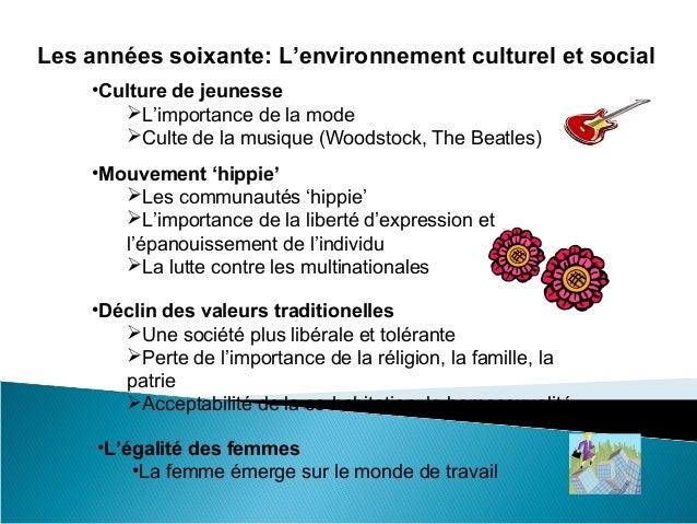 Les années soixante: L'environnement culturel et social    •Culture de jeunesse       L'importance de la mode       Cult...
