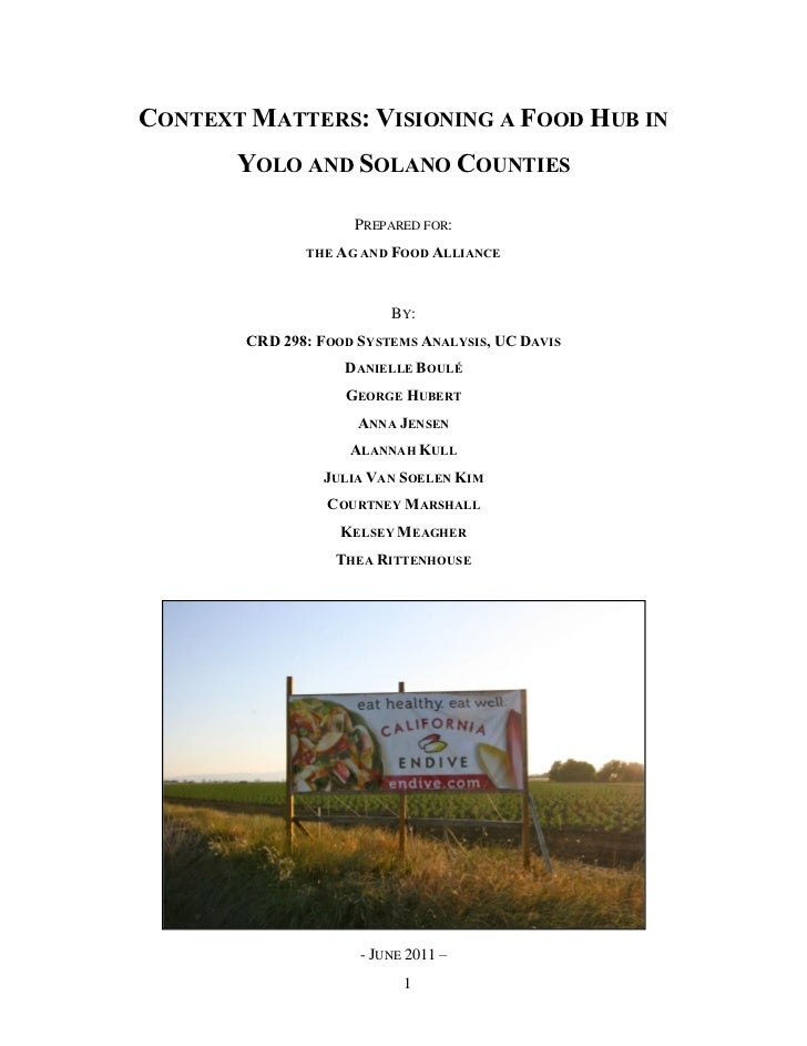 CONTEXT MATTERS: VISIONING A FOOD HUB IN       YOLO AND SOLANO COUNTIES                     PREPARED FOR:               TH...