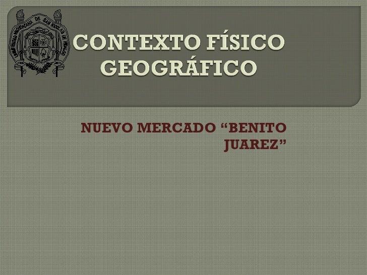 "NUEVO MERCADO ""BENITO JUAREZ"" Alumno : Marcelino Cordero  A. Profr.: M. Arq. Juan Carlos Lobato V"
