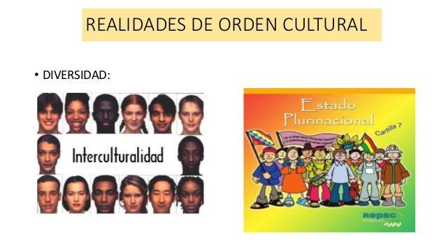 REALIDADES DE ORDEN CULTURAL • DIVERSIDAD: