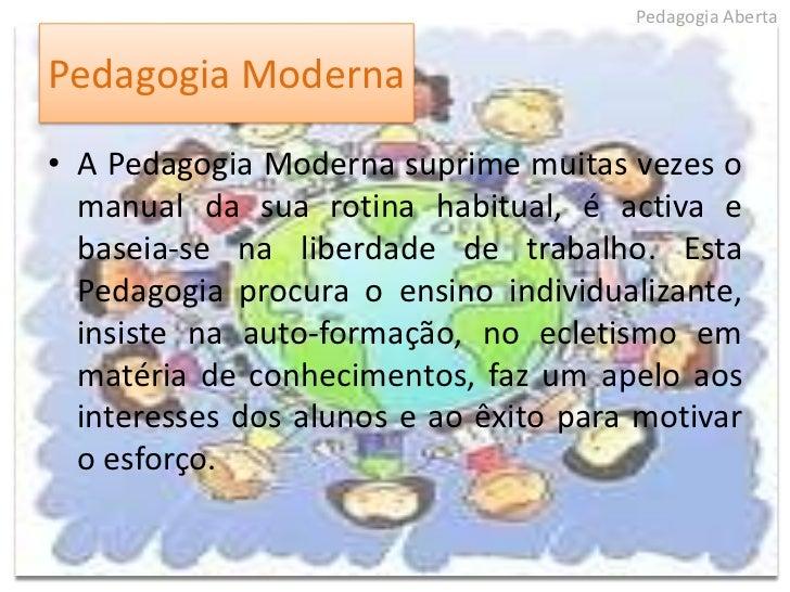 Nesta Pedagogia, os programas são logicamente estruturados. O treino intensivo, a repetição e a memorização são as formas ...