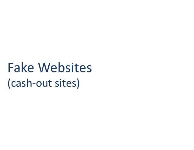 Fake Websites (cash-out sites)