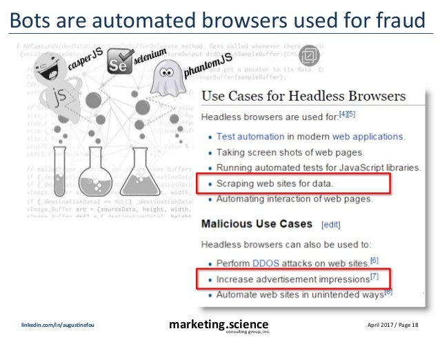 April 2017 / Page 18marketing.scienceconsulting group, inc. linkedin.com/in/augustinefou Bots are automated browsers used ...