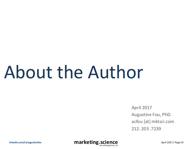April 2017 / Page 24marketing.scienceconsulting group, inc. linkedin.com/in/augustinefou About the Author April 2017 Augus...
