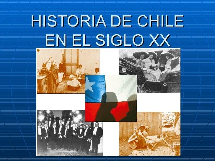HISTORIA DE CHILE  EN EL SIGLO XX