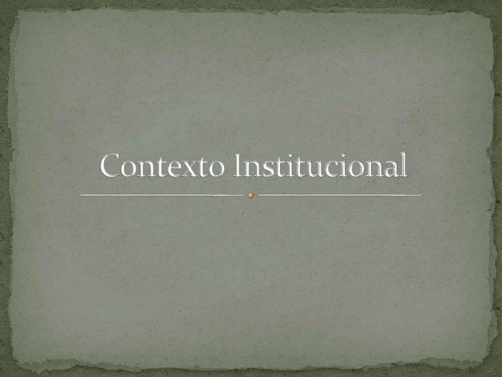 Contexto Institucional<br />