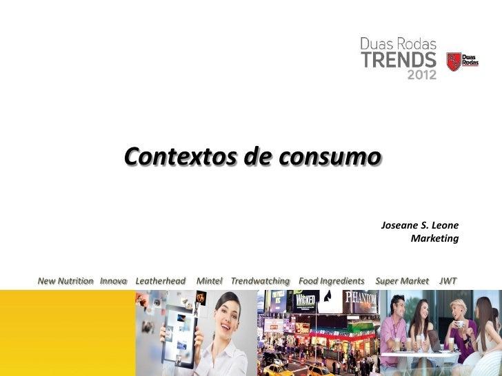 Contextos de consumo                                                                            Joseane S. Leone          ...