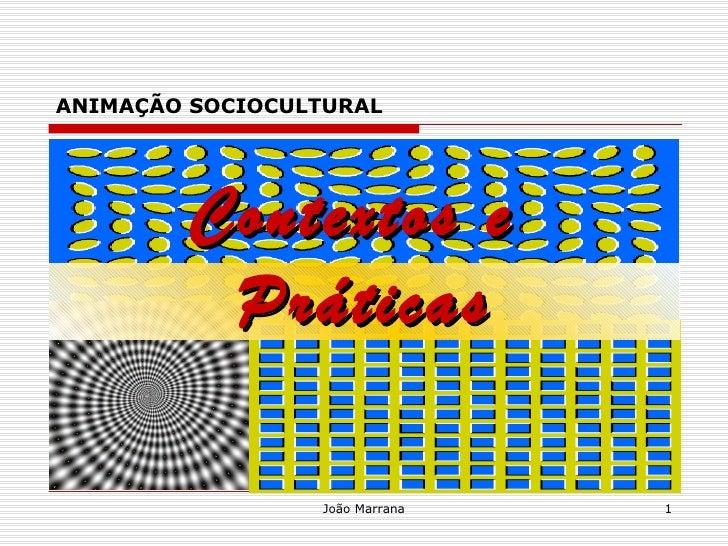 ANIMAÇÃO SOCIOCULTURAL Contextos e  Práticas