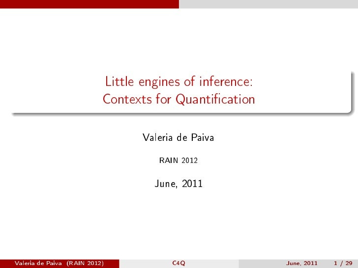 Little engines of inference:                           Contexts for Quantication                                  Valeria ...