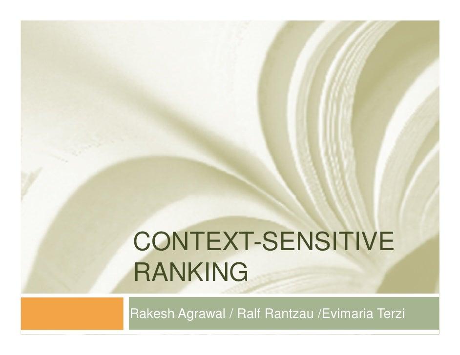 CONTEXT-SENSITIVERANKINGRakesh Agrawal / Ralf Rantzau /Evimaria Terzi