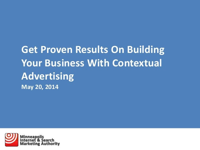 Get Proven Results On Building Your Business With Contextual Advertising May 20, 2014