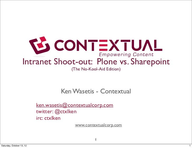 Intranet Shoot-out: Plone vs. Sharepoint                                        (The No-Kool-Aid Edition)                 ...