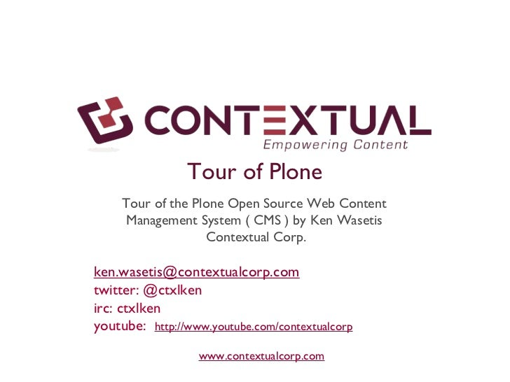 www.contextualcorp.com Tour of the Plone Open Source Web Content Management System ( CMS ) by Ken Wasetis  Contextual Corp...