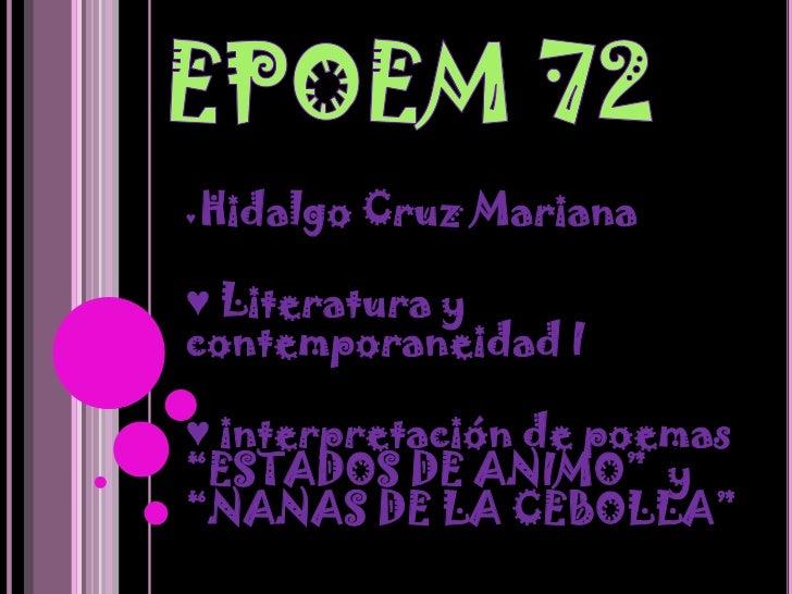"""♥   Hidalgo Cruz Mariana♥ Literatura ycontemporaneidad I♥ interpretación de poemas""""ESTADOS DE ANIMO"""" y""""NANAS DE LA CEBOLLA"""""""