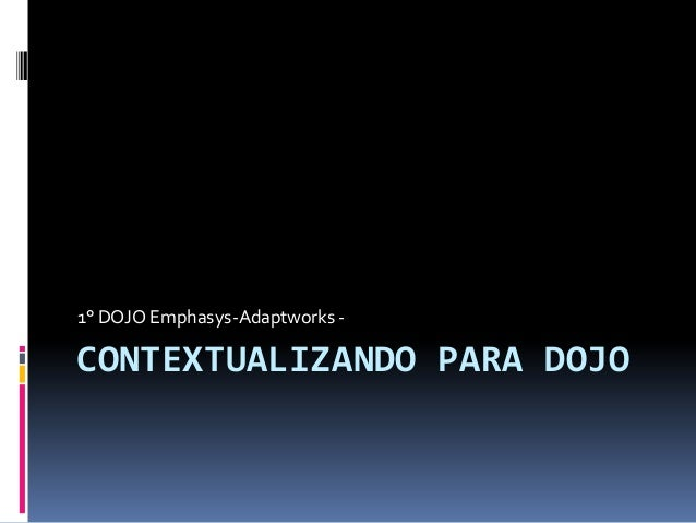 1° DOJO Emphasys-Adaptworks -  CONTEXTUALIZANDO PARA DOJO