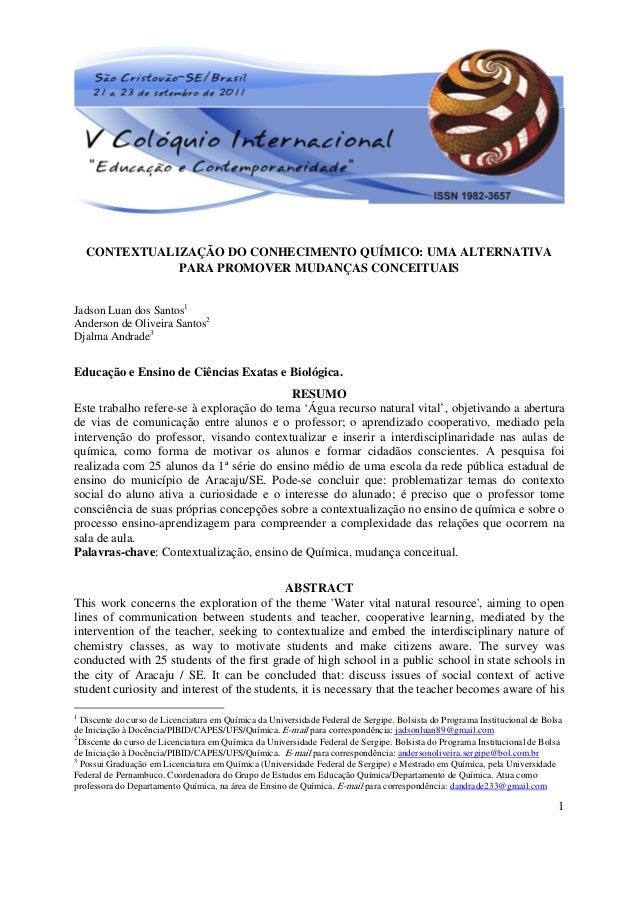 CONTEXTUALIZAÇÃO DO CONHECIMENTO QUÍMICO: UMA ALTERNATIVA PARA PROMOVER MUDANÇAS CONCEITUAIS Jadson Luan dos Santos1 Ander...