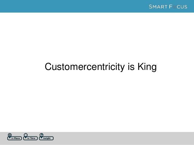 Customercentricity is King