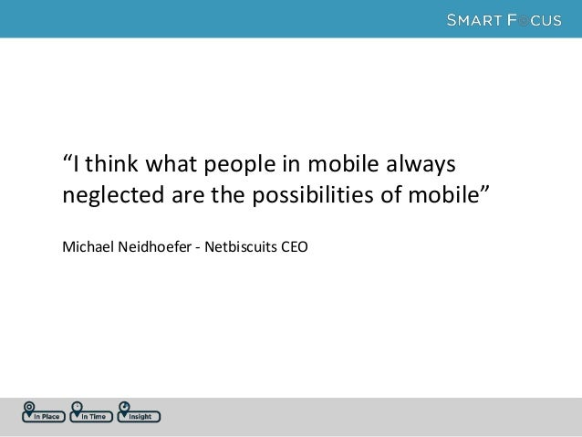 """""""I think what people in mobile always neglected are the possibilities of mobile"""" Michael Neidhoefer - Netbiscuits CEO"""