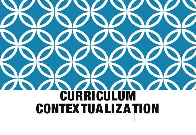 CURRICULUM CONTEXTUALIZATION
