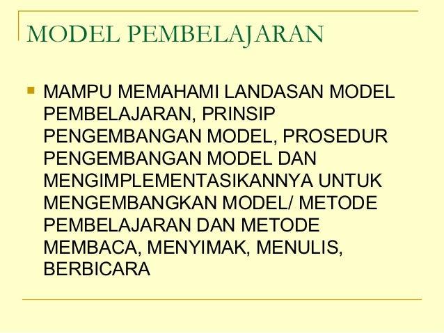 MODEL PEMBELAJARAN MAMPU MEMAHAMI LANDASAN MODELPEMBELAJARAN, PRINSIPPENGEMBANGAN MODEL, PROSEDURPENGEMBANGAN MODEL DANME...