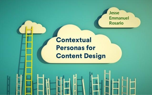 Jesse Emmanuel Rosario Contextual Personas for Content Design