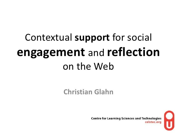 Contextual support for social engagementand reflectionon the Web<br />Christian Glahn<br />