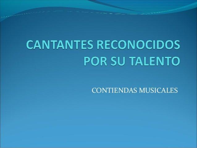CONTIENDAS MUSICALES