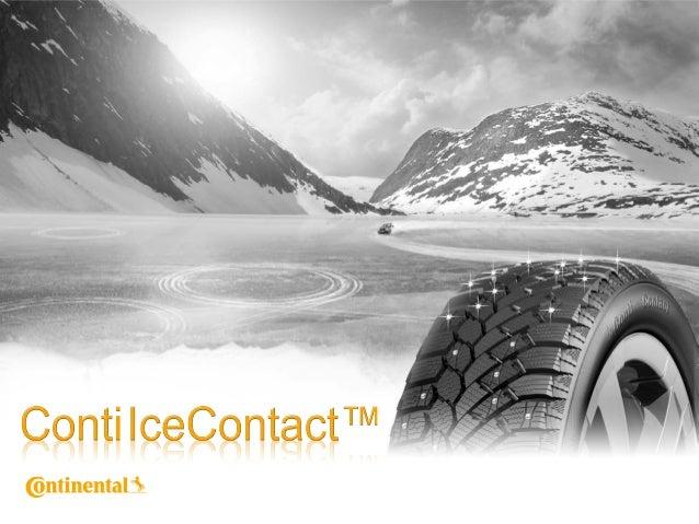 1 Product Management Continental / Lydia Wilkending / 2009 © Continental AG Данные о продукте ContiIceContactTM