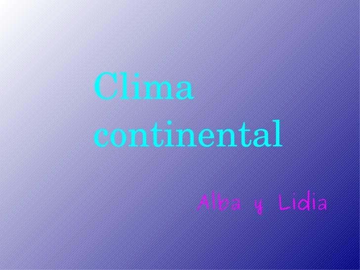 Clima continental Alba y Lidia