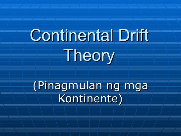 Continental Drift Theory (Pinagmulan ng mga Kontinente)