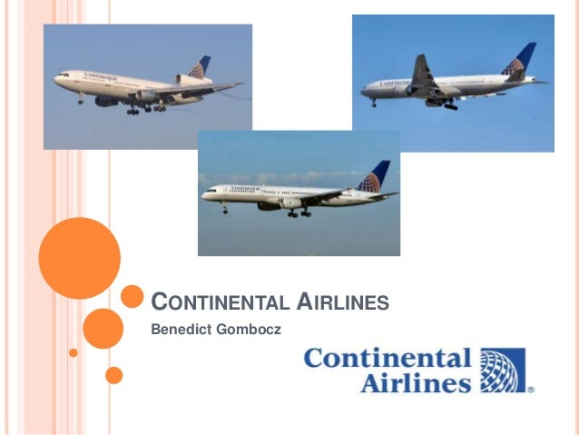the culture and management of continental airlines Advice to management keep the culture strong, as it is such an important part of what makes continental great maybe consider a culture committee or something similar to keep that passion alive now and in the future.
