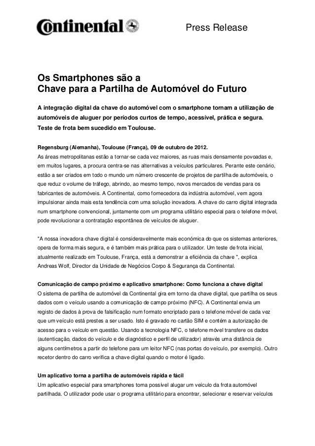 Press ReleaseOs Smartphones são aChave para a Partilha de Automóvel do FuturoA integração digital da chave do automóvel co...