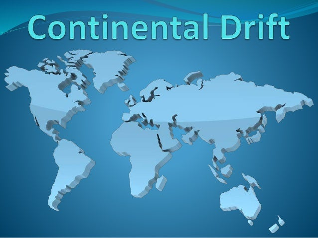 Definition  The very slow movement of the continental plates on the surface of the Earth due to tectonic activity through...