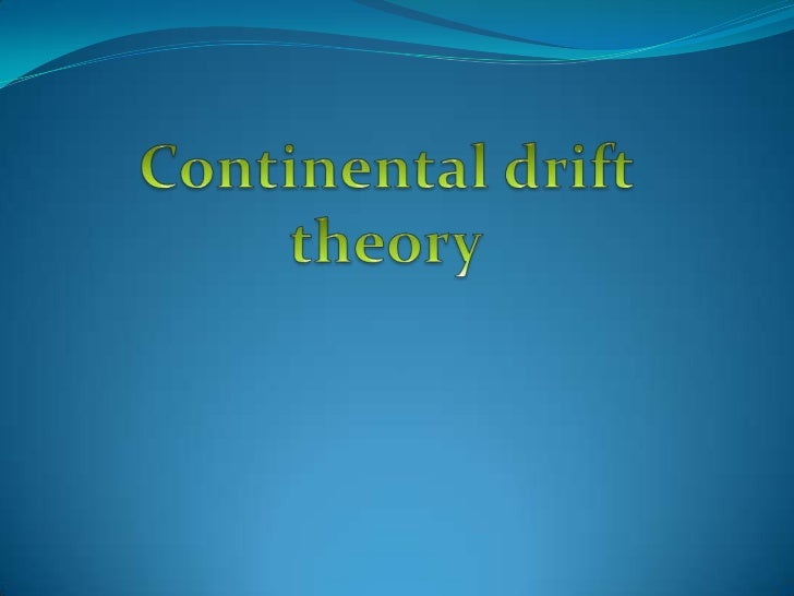 Continental drift theory<br />