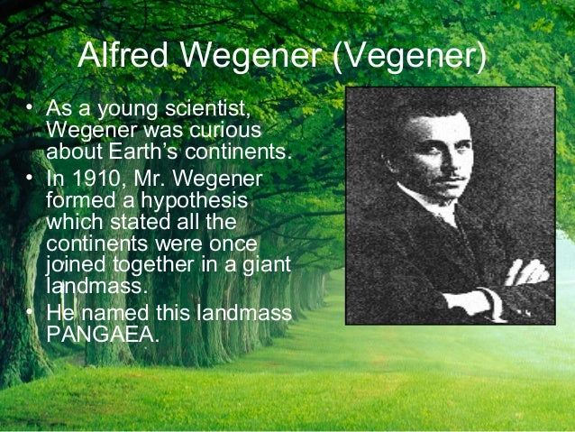 alfred wegener theory of continental drift When german meteorologist alfred wegener first proposed his groundbreaking theory of continental displacement, later called continental drift, in 1912, his geologist peers rejected his theory because the field of geology at the turn of the century was based in 18th- and 19th-century observations about the nature of the earth and the planet's.